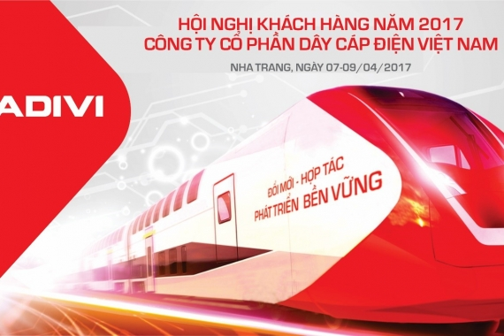 Vietnam Electric Cable Joint Stock Company (CADIVI) will hold the 2017 Customer Conference in Nha Trang on 7-9 April 2017.