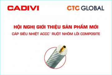 CADIVI COMPANY SUCCESSFULLY HOLDED THE CONFERENCE OF INTRODUCING NEW ACCC® advanced conductor WITH COMPOSITE core